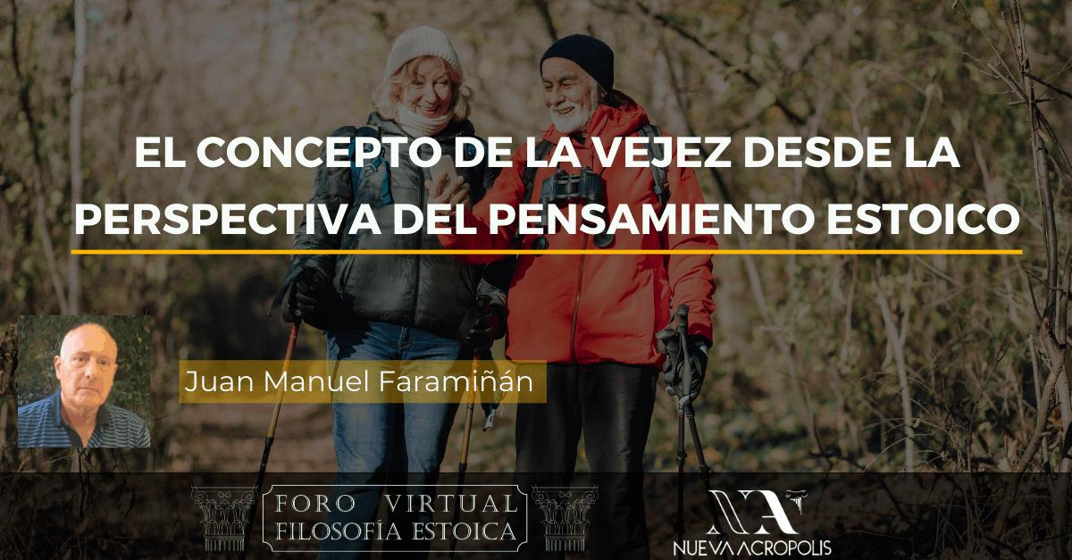 Conferencia El concepto de la vejez desde la perspectiva del pensamiento estoico Juan Manuel Faramiñan