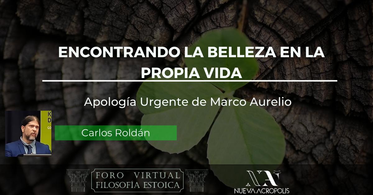 Conferencia Encontrando la Belleza en la propia vida - Apología urgente de Marco Aurelio