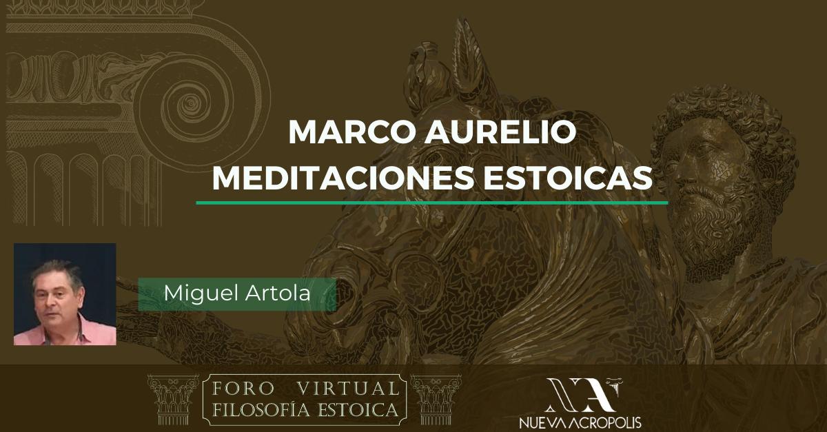 Conferencia Marco Aurelio Meditaciones estoicas de Miguel Artola