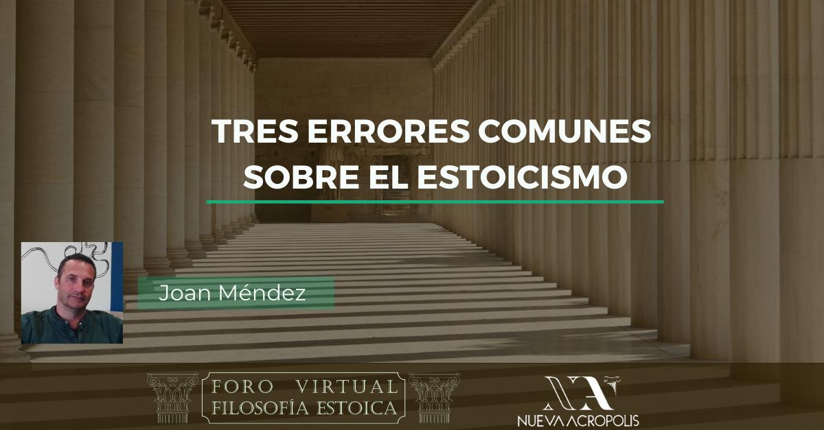 Conferencia Tres errores comunes sobre el estoicismo de Joan Méndez