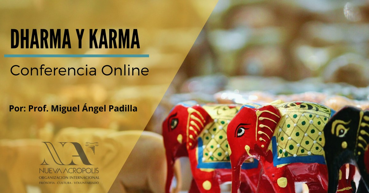 Foro filosofia de orienet Dharma y Kharma. Conferencia online en Nueva Acrópolis de Málaga. Miguel Angel Padilla