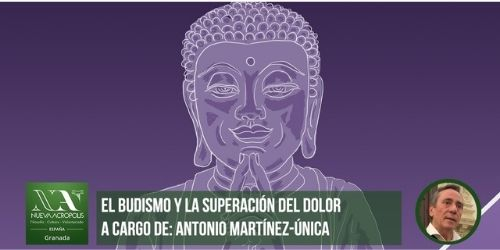 Foro filosofia Oriente El budismo y la superación del dolor- - A cargo de Antonio Martínez-Única